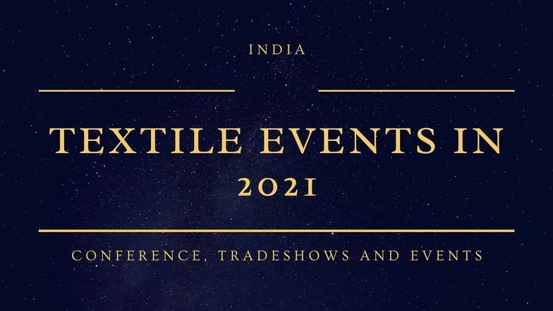 Textile Conferences , Tradeshows and Events in India -2021
